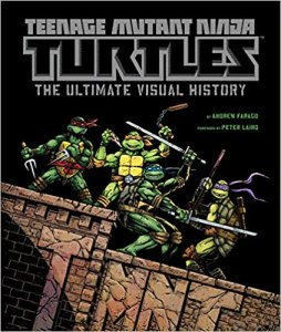 Teenage-Mutant-Ninja-Turtles-Ultimate-Visual-History-254x300 What If Eastman and Laird Created TMNT Today?