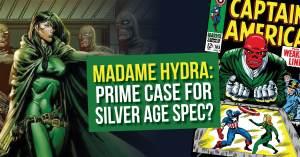 Madame-Hydra-300x157 MADAME HYDRA: PRIME CASE FOR SILVER AGE SPEC?