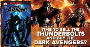 Thunder-300x157 Time to Sell the Thunderbolts and Buy the Dark Avengers?