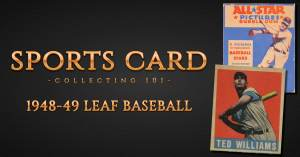 sport-300x157 Sports Card Collecting 101: 1948-49 Leaf Baseball Is A No-Brainer!