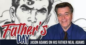 061821C-300x157 Father's Day: Jason Adams on His Father Neal Adams