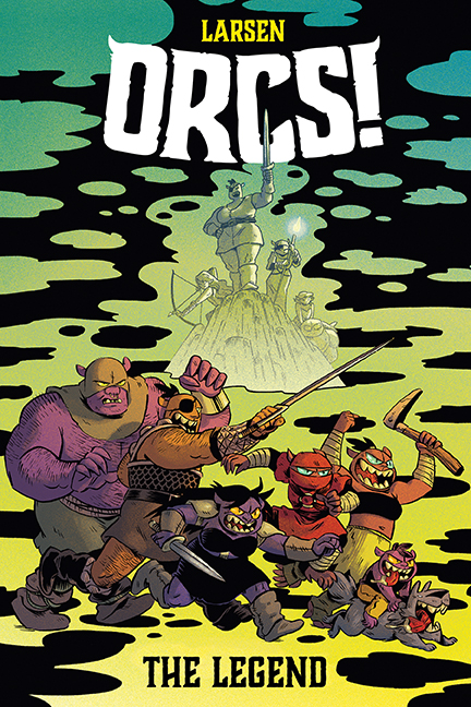 Orcs_OGN_TheLegend_Cover_SIMON BOOM! Studios September 2021 Solicitations
