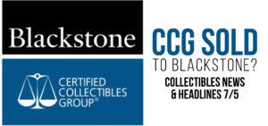 070221A-e1625453647591-300x141 CCG Sold to Blackstone? - Collectibles News & Headlines