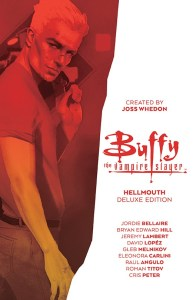 Buffy_Deluxe_v2_Hellmouth_HC_Cover-193x300 ComicList Previews: BUFFY THE VAMPIRE SLAYER HELLMOUTH DELUXE EDITION HC