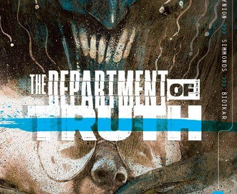 DeptofTruth-2ndP-08_c6815a0147f8285e3b5042ebb3626151 THE DEPARTMENT OF TRUTH honestly returns with six second printings