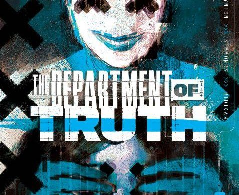 DeptofTruth-2ndP-09_c6815a0147f8285e3b5042ebb3626151 THE DEPARTMENT OF TRUTH honestly returns with six second printings