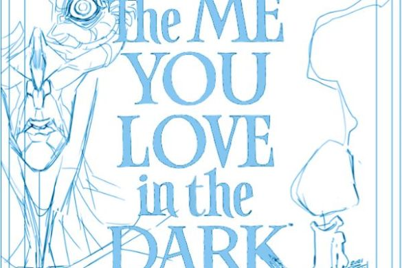 IMG_0066_c6815a0147f8285e3b5042ebb3626151 THE ME YOU LOVE IN THE DARK #2 returns with second printings