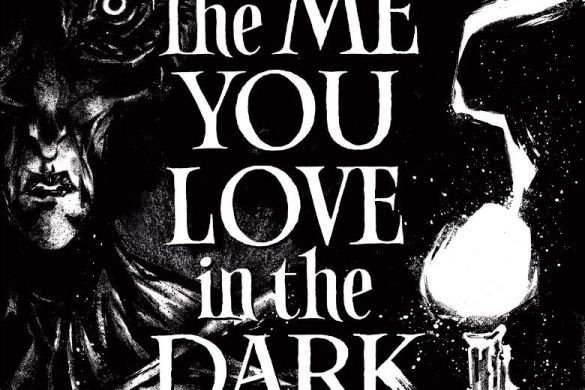f3367063-f1bb-9ea8-d920-9e75bf08dec8_c6815a0147f8285e3b5042ebb3626151 THE ME YOU LOVE IN THE DARK #2 returns with second printings