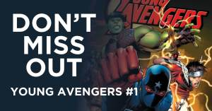 092921B-300x157 Don't Miss Out On Young Avengers #1