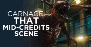 """100421A-300x157 """"Let There Be Carnage"""" and the Mind-blowing Mid-Credits Scene"""