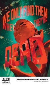 WeOnlyFindThemWhenTheyreDead_009_Cover_Main_PROMO-178x300 First Look at WE ONLY FIND THEM WHEN THEY'RE DEAD #9 from BOOM! Studios
