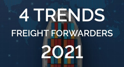 4 Important Trends Freight Forwarders Need to Know to Prepare for 2021