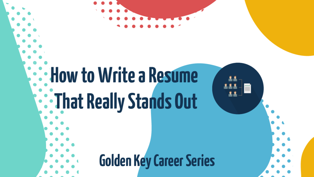 Get Expert Resume Writing Tips To Help You Succeed Golden Key