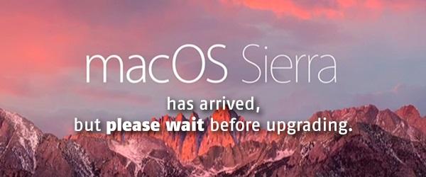 macOS Sierra Has Released, But WAIT