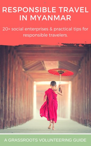 Responsible Travel Guide Myanmar (Burma): 20+ Social Enterprises for Travelers