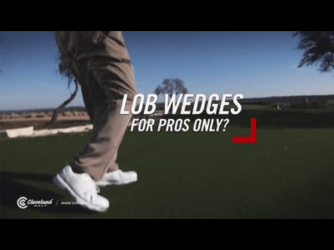 #OWN125 Lob Wedges. For Pros Only?
