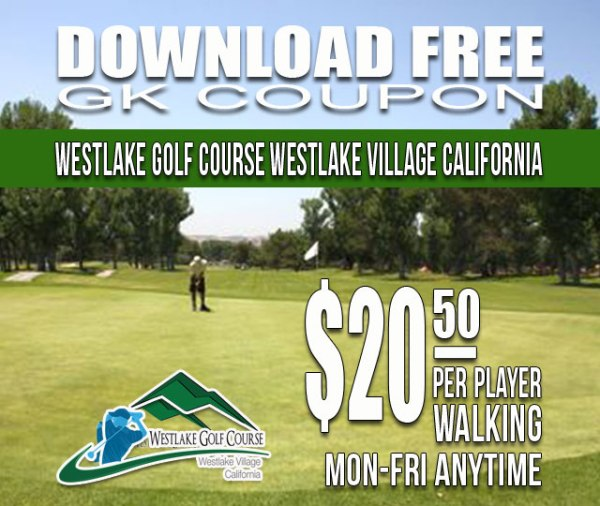 Westlake Golf Course Westlake Village California GK Coupon Tee Time Special