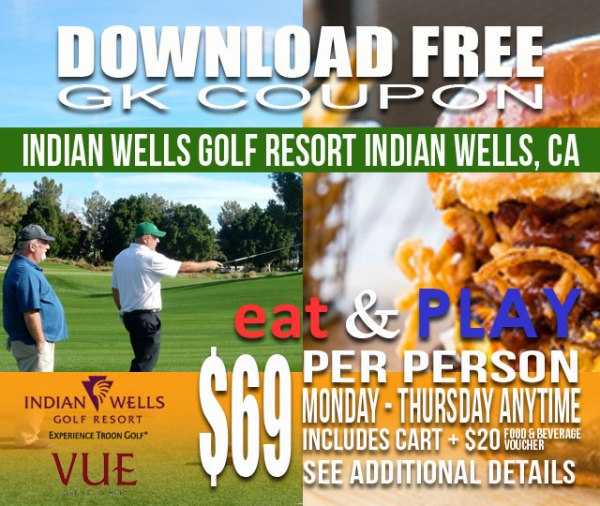 Indian Wells Golf Resort + VUE Bar & Grille Indian Wells California Eat & Play GK Coupon