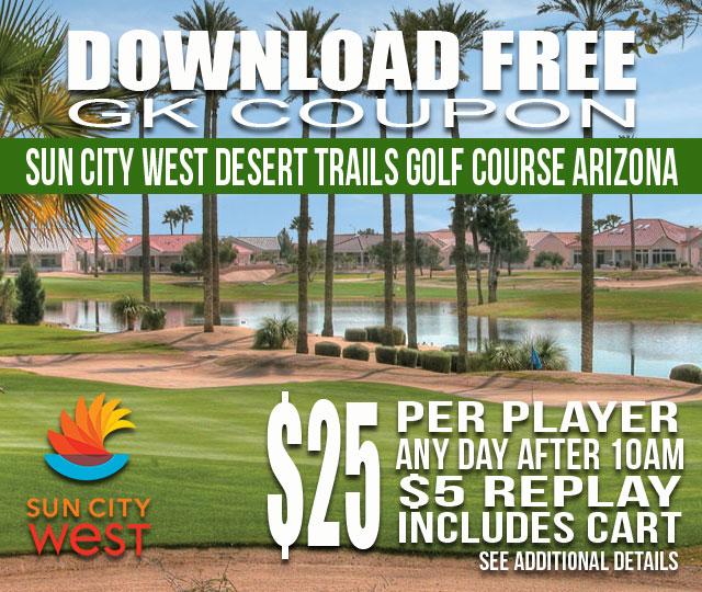 Sun City West Desert Trails Golf Course AFTER 10AM GKCoupon