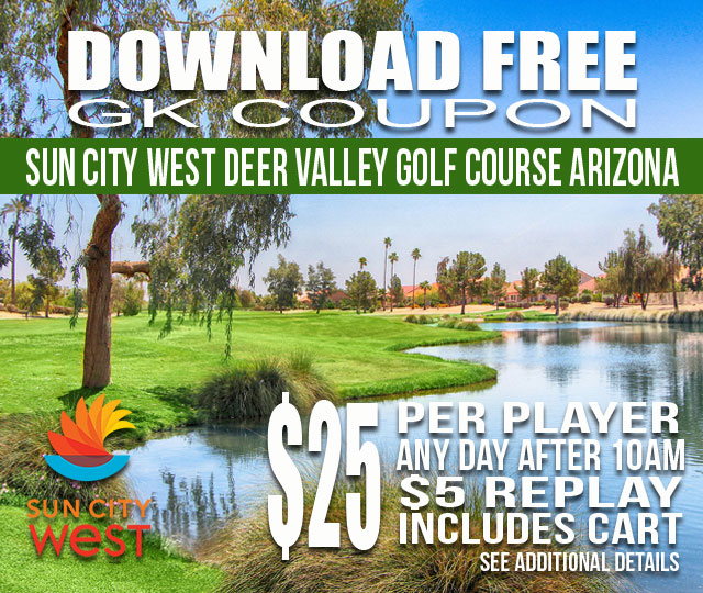 Sun City West Deer Valley Golf Course AFTER 10AM GKCoupon