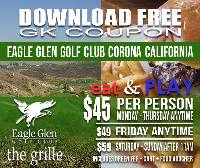 Eagle Glen Golf Club Eat & Play Corona California GK Coupon