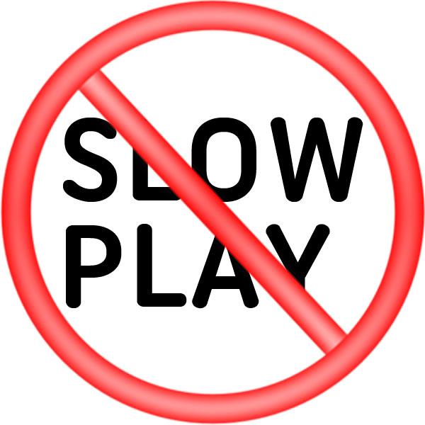 No Slow Play Sign