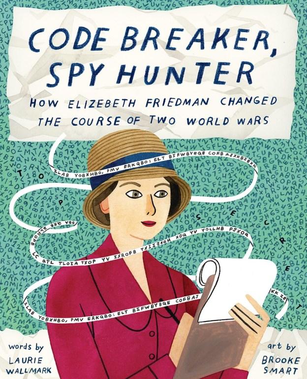 #WomensHistoryMonth2021 #kidlit Code Breaker, Spy Hunter