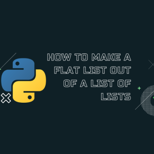 How To Make A Flat List Out Of A List Of Lists