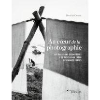 Au cœur de la photographie, de David duChemin