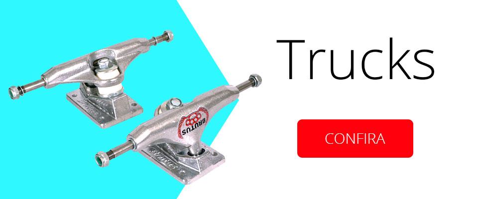 Equipamentos de Skate - Trucks - Confira