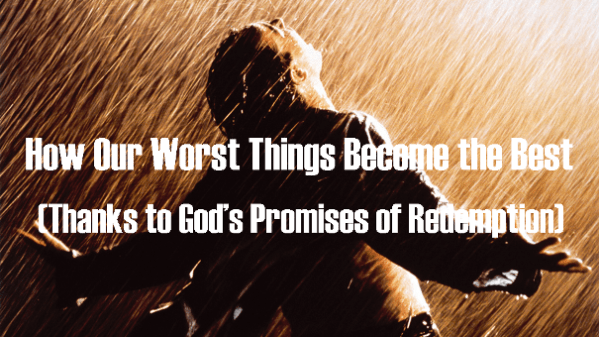 How Our Worst Things Become the Best