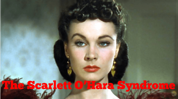 The Scarlett OHara Syndrome