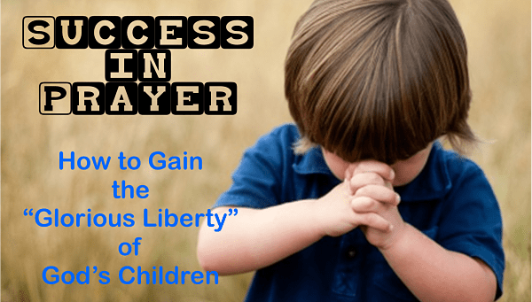 Success in Prayer - Glorious Liberty