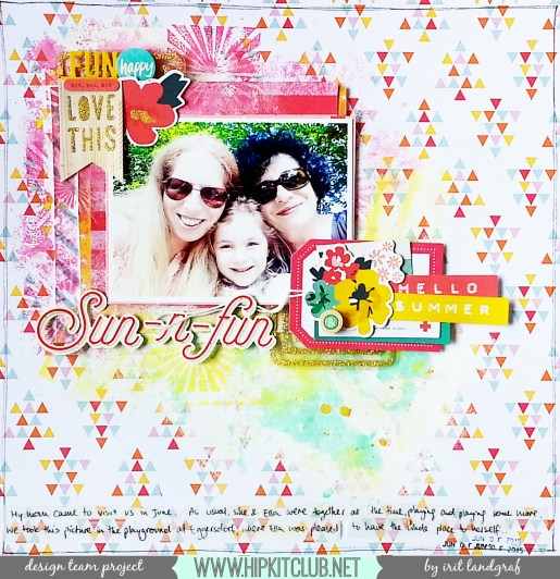JUNE 2015 HIP KIT CLUB Layout, created by Irit Landgraf. To purchase our amazing HIP KITS and/or to subscribe to our HIP KIT CLUB visit our online store at WWW.HIPKITCLUB.NET