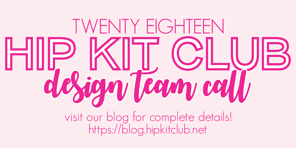 Hip Kit Club 2018 Design Team Call!!!