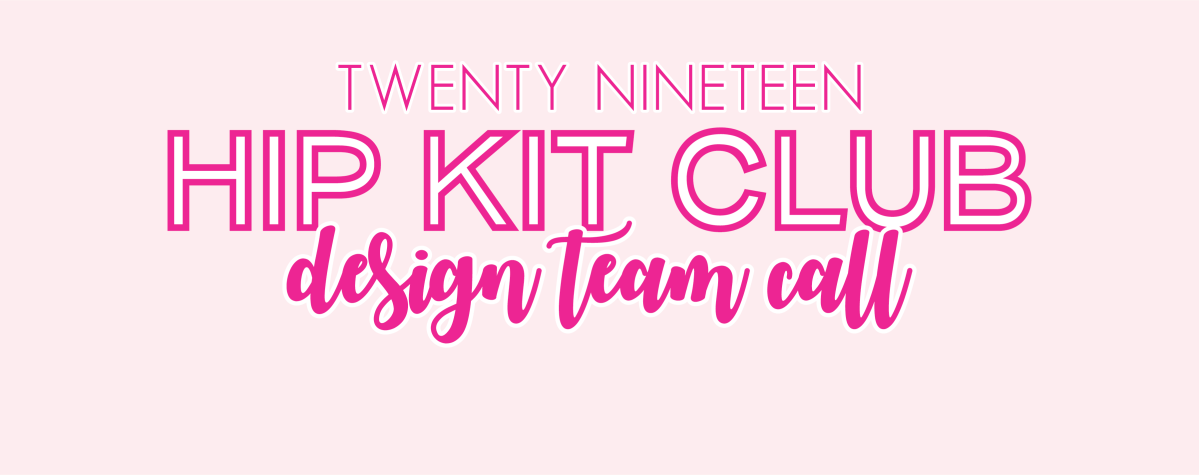 HIP KIT CLUB 2019 DESIGN TEAM CALL!!!