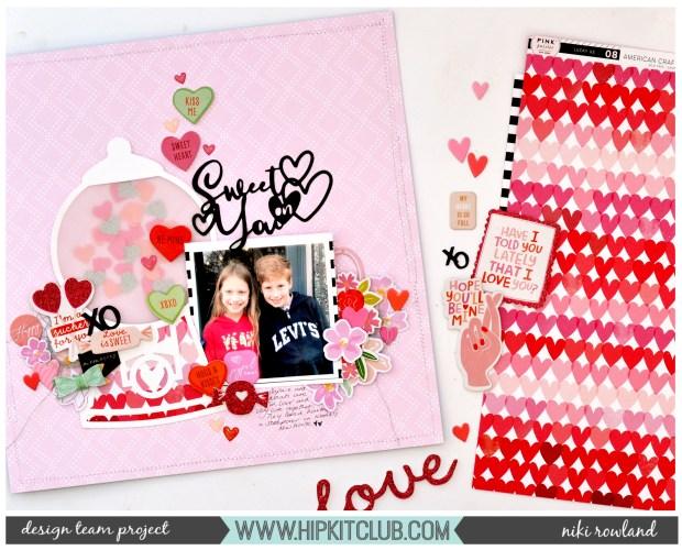 Sweet on you Niki Rowland Hip Kit Club Pink Paislee Lucky Us Pinkfresh Studio My Favorite story scrapbooking valentines set