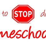 Things to stop doing in homeschool