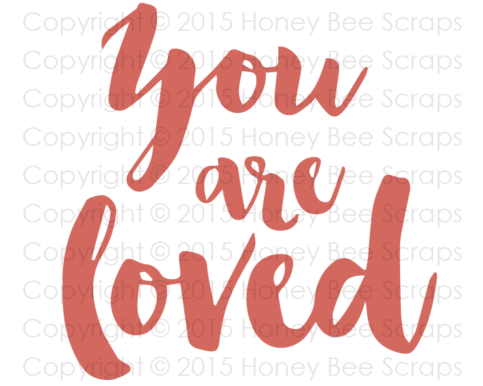 Freebie Friday… You Are Loved!