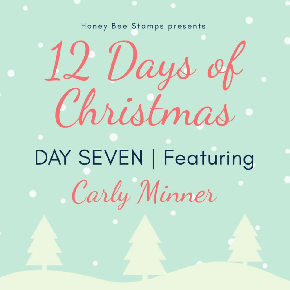 Twelve Days of Christmas – Day Seven Designer: Carly Tee Minner