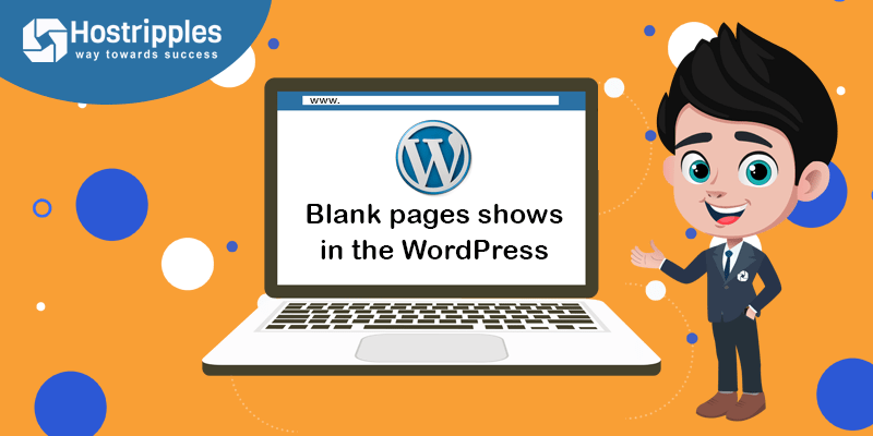 Blank pages shows in the WordPress, Hostripples Web Hosting