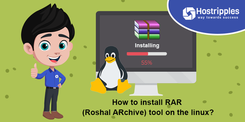 How to install RAR (Roshal ARchive) tool on the linux ?, Hostripples Web Hosting