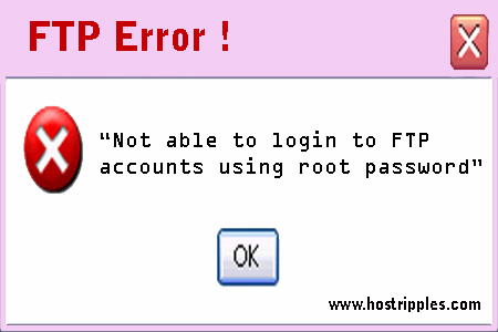 "FTP, Issue : ""Not able to login to FTP accounts using root password"", Hostripples Web Hosting"