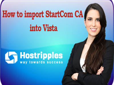, How to import StartCom CA into Vista, Hostripples Web Hosting