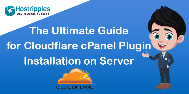 The Ultimate Guide for Cloudflare cPanel Plugin Installation on Server