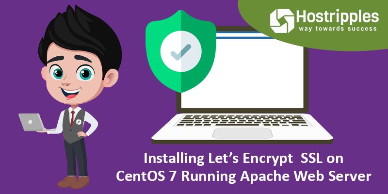 Installing Let's Encrypt SSL on CentOS 7 Running Apache Web Server, Hostripples Web Hosting