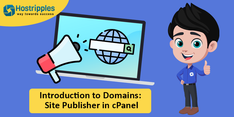 Introduction to Domains: Site Publisher in cPanel, Hostripples Web Hosting