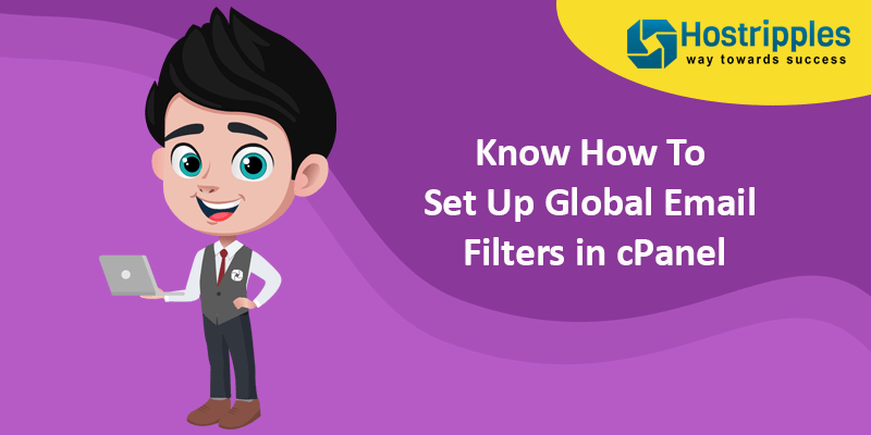 Know How To Set Up Global Email Filters in cPanel, Hostripples Web Hosting