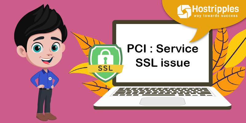 PCI : Service SSL issue, Hostripples Web Hosting