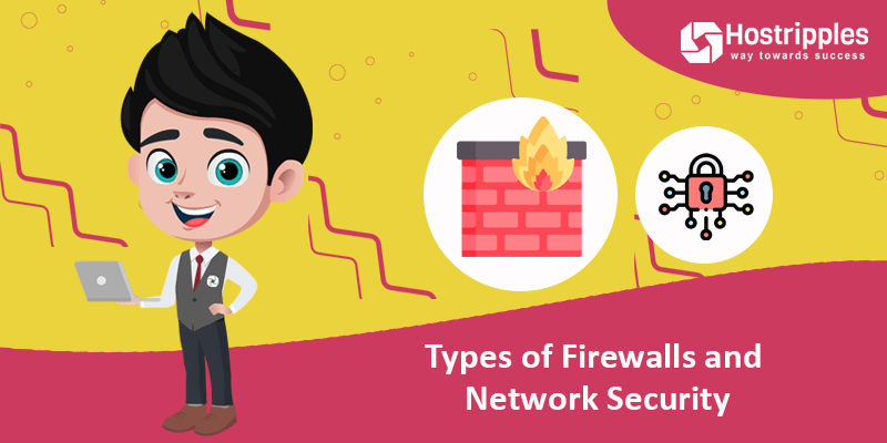 Types of Firewalls and Network Security, Hostripples Web Hosting